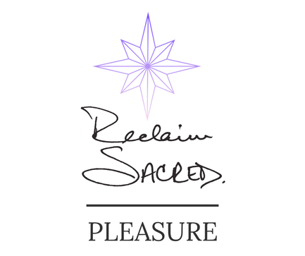 reclaim sacred pleasure